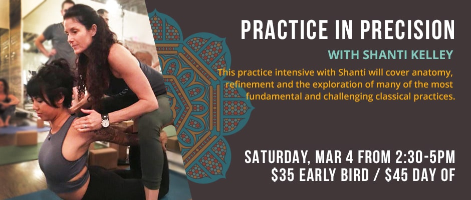 Practice in Precision with Shanti Kelley